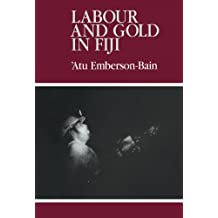 Labour and Gold in Fiji