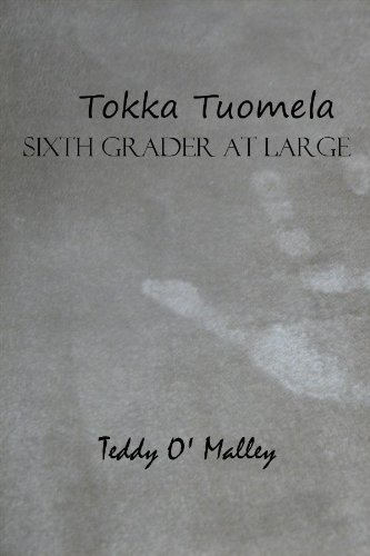 Book: Tokka Tuomela - Sixth Grader At Large by Teddy O' Malley