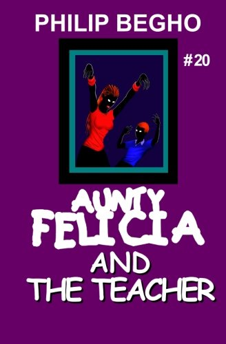 Download Aunty Felicia and the Teacher (Aunty Felicia, Book 20) PDF