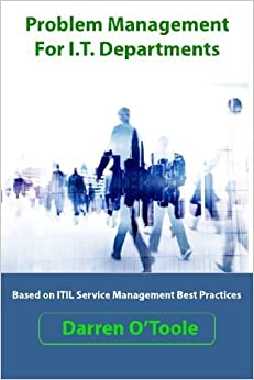 Book Problem Management For I.T. Departments by Darren O'Toole (2015-05-01)