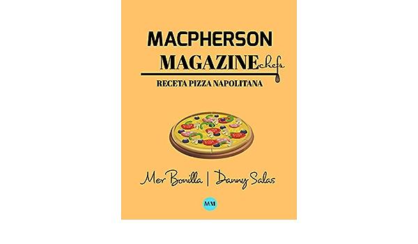 Macpherson Magazine Chef S Receta Pizza Napolitana Spanish Edition Magazine Macpherson 9780464021605 Amazon Com Books