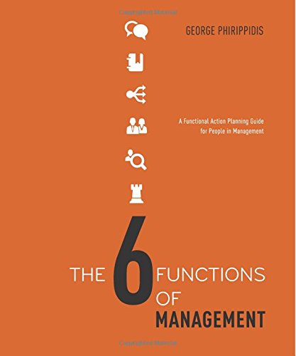 The Six Functions of Management: A practical action planning guide for people in management PDF