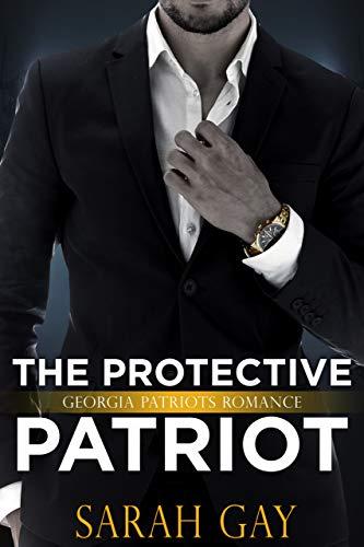 The Protective Patriot: Georgia Patriots Romance (Moore Family Romance Book 2)