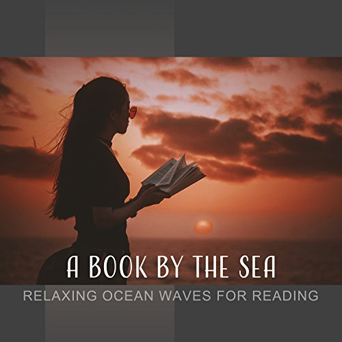 A Book by the Sea - Relaxing Ocean Waves for Reading, Afternoon Chill, Deep, Pure -