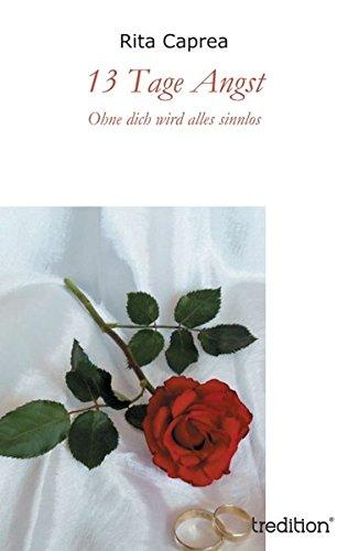 Read Online 13 Tage Angst: Ohne dich wird alles sinnlos (German Edition) pdf epub