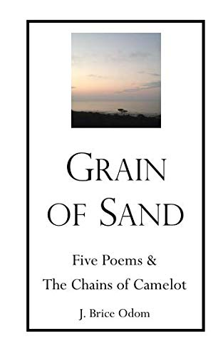 Grain of Sand: Five Poems & The Chains of Camelot