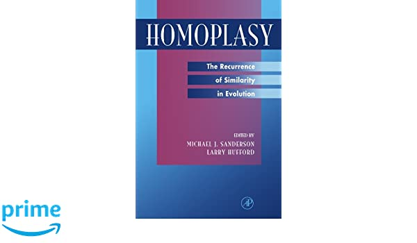 Homoplasy: The Recurrence of Similarity in Evolution