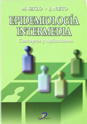 Epidemiologia Intermedia/ Epidemiology. Beyond the Basics: Conceptos Y Aplicaciones / Concepts and Applications (Spanish