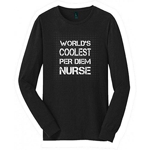 Per diem nurse Long Sleeved shirt   Great Per diem nurse shirt with a Creative Quote   Cool shirt for Per diem nurse (2XL)