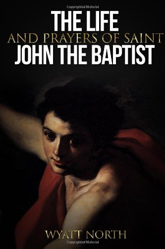 Download The Life and Prayers of Saint John the Baptist pdf
