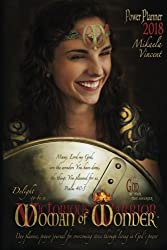 2018 Delight to be a Woman of Wonder Power Planner (unlined) (MV best seller day planner, prayer journal, devotional guide on hearing God, datebook, ... living in His power and fulfilling His plans)