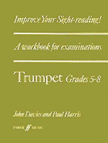 Improve Your Sight-reading! Trumpet, Grade 5-8: A Workbook for Examinations (Faber Edition: Improve Your Sight-Reading)