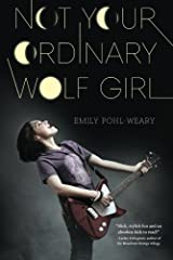 Not Your Ordinary Wolf Girl by Emily Pohl-Weary (2013-09-24) Paperback