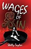 Wages of Sin, Shelly Taylor, 142596849X