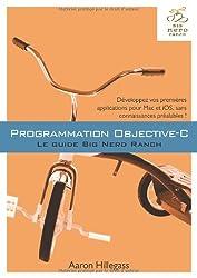 Programmation Objective-C : Le guide Big Nerd Ranch