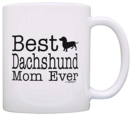 Dog Lover Gifts Best Dachshund Mom Ever Animal Pet Owner Rescue Gift Coffee Mug Tea Cup White by ThisWear