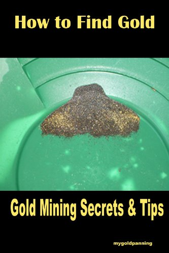 How to Find Gold (Gold Mining Secrets & Tricks)