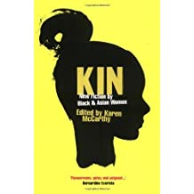 Kin: New Fiction by Black and Asian Women by Karen McCarthy (2003-10-30)