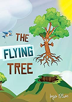 The Flying Tree: Teaching Children the Importance of Home by [Blum, Ingo]