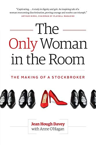 The Only Woman in the Room: The Making of a Stockbroker