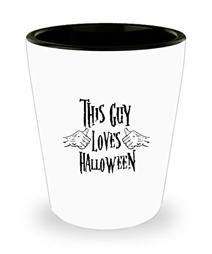 (Shot Glass This Guy Loves Halloween Halloween Costume Ideas Funny Gift Glass)