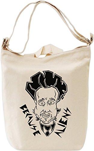Borsa 100 DTG Cotton Canvas Bag Canvas Aliens Printing Because Day Premium Giornaliera Canvas 5xn6qH6AwS