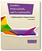 Families, Professionals, and Exceptionality: Collaborating for Empowerment (4th Edition)