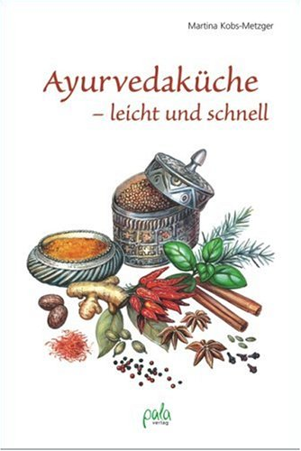 [PDF] Ayurvedaküche – leicht und schnell Free Download | Publisher : Pala- Verlag GmbH | Category : Cooking & Food | ISBN 10 : 3895662097 | ISBN 13 : 9783895662096