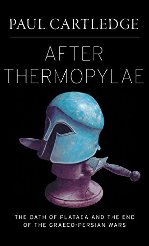 After Thermopylae: The Oath of Plataea and the End of the Graeco-Persian Wars (Emblems of Antiquity)