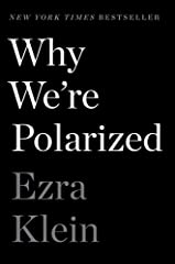 """The New York Times BestsellerThe Wall Street Journal Bestseller""""Few books are as well-matched to the moment of their publication as Ezra Klein's Why We're Polarized."""" —Dan Hopkins, The Washington Post""""It is likely to become the political book..."""