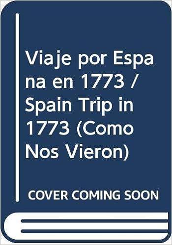 Viaje por España en 1773 (Como Nos Vieron): Amazon.es: Richard Twiss: Libros