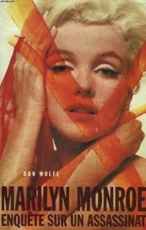 Marilyn Monroe : Enquête sur un assasinat par Wolfe