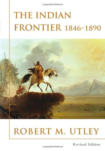 The Indian Frontier 1846-1890 (Histories of the American Frontier Series)