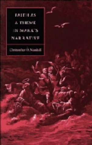 Faith as a Theme in Mark's Narrative (Society for New Testament Studies Monograph Series)