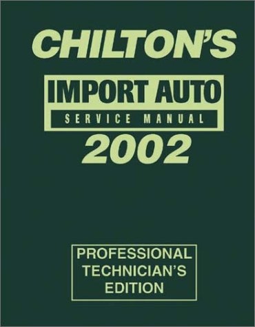 Read Online Import Auto Service Manual 2002 Edition (Chilton's Import Auto Service Manual, 2002) PDF