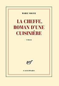 La Cheffe, roman d'une cuisinière par Marie NDiaye