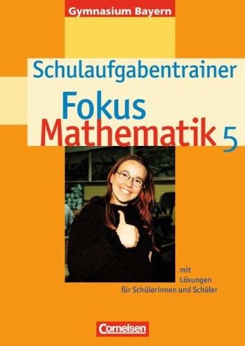 Fokus Mathematik - Gymnasium Bayern: 5. Jahrgangsstufe - Schulaufgabentrainer mit Lösungen: Für Schülerinnen und Schüler