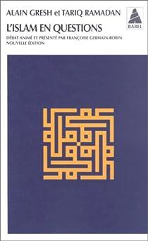 L'islam en questions par Gresh
