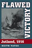 img - for Flawed Victory: Jutland, 1916 book / textbook / text book