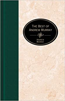 The Best of Andrew Murray on Prayer (The Essential Christian Library) by Andrew Murray (1998-07-01)