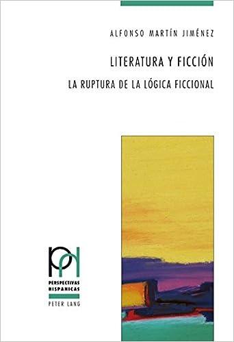 Descargando audiolibros a iphone Literatura y ficción: La ruptura de la lógica ficcional (Perspectivas Hispánicas) 3034316585 ePub