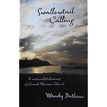 Swallowtail Calling: A Naturalist Dreams of Grand Manan Island