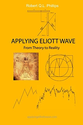 Applying Elliott Wave: From Theory to Reality (Elliott Wave Principle By Frost And Prechter)