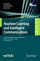 Machine Learning and Intelligent Communications: Second International Conference, Part II