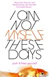 Front cover for the book I Am Not Myself These Days by Josh Kilmer-Purcell