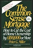 The Common-Sense Mortgage, Peter G. Miller, 0060550813