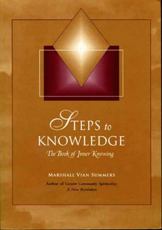 Steps to Knowledge: The Book of Inner Knowing : Spiritual Preparation for an Emerging World (New Knowledge Library)