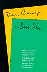 Dear Carnap, Dear Van: The Quine-Carnap Correspondence and Related Work (Centennial Books)