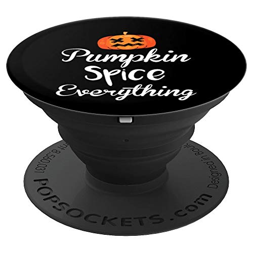 Pumpkin Spice Everything Funny Happy Halloween - PopSockets Grip and Stand for Phones and Tablets -