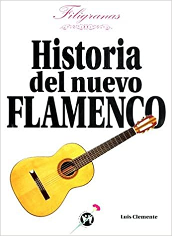 Filigranas: Una Historia de Fusiones Flamencas (Spanish Edition): Luis Clemente: 9788479741075: Amazon.com: Books